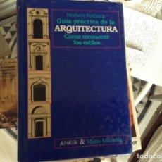 Libros de segunda mano: GUÍA PRÁCTICA DE LA ARQUITECTURA. HERBERT POTHORN. Lote 98600608