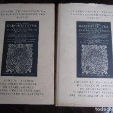 Libros de segunda mano: LA ARQUITECTURA TECNICA EN SUS TEXTOS HISTORICOS. SERLIO. EDICION FACSIMIL DEL COLEGIO OFICIAL DE AP. Lote 98610439