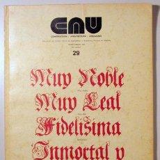 Libros de segunda mano: CAU 29 - ENERO-FEBRERO 1975. MUY NOBLE, MUY LEAL, FIDELISIMA, INMORTAL Y EXCELENTISIMA O SIMPLEMENTE. Lote 98553804
