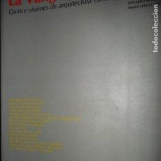 Libros de segunda mano: LA VANGUARDIA IMPOSIBLE, QUINCE VISIONES DE ARQUITECTURA CONTEMPORÁNEA ANDALUZA, VVAA. Lote 98784987
