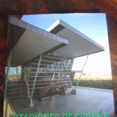 Libros de segunda mano: ESTACIONES DE ESPAÑA. TEXTO: JAVIER FERNANDEZ DE CASTRO. FOTOGRAFIA: MARIO ENTERO. EDITA FOMENTO DE . Lote 99132467