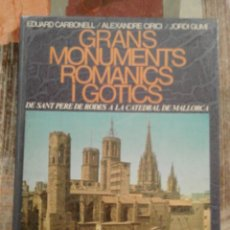 Libros de segunda mano: GRANS MONUMENTS ROMÀNICS I GÒTICS - EDUARD CARBONELL / ALEXANDRE CIRICI / JORDI GUIM. Lote 99178771