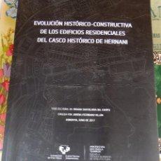 Libros de segunda mano: EVOLUCION HISTORICO-CONSTRUCTIVA DE LOS EDIFICIOS.....DEL CASCO ANTIGUO DE HERNANI. Lote 99208463