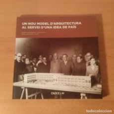 Libros de segunda mano: UN NOU MODEL D'ARQUITECTURA AL SERVEI D'UNA IDEA DE PAÍS. G. DOMÈNECH, R. M. GIL. DUXELM. 1ª ED 2010. Lote 99224555