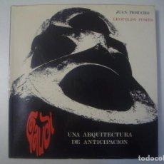 Libros de segunda mano: LIBRERIA GHOTICA. JUAN PERUCHO. GAUDI. UNA ARQUITECTURA DE ANTICIPACION.1967 FOLIO. MUY ILUSTRADO.. Lote 99230327