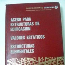 Libros de segunda mano: ACERO PARA ESTRUCTURAS DE EDIFICACION-VALORES ESTÁTICOS . ESTRUCTURAS ELEMENTALES. Lote 100264963