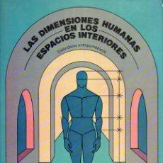 Libros de segunda mano: PANERO / ZELNIK : LAS DIMENSIONES HUMANAS EN LOS ESPACIOS INTERIORES (G. GILI, MÉXICO, 1989). Lote 100644835