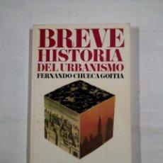 Libros de segunda mano: BREVE HISTORIA DEL URBANISMO. - CHUECA GOITIA, FERNANDO. ALIANZA EDITORIAL Nº 136. TDK314. Lote 101094331