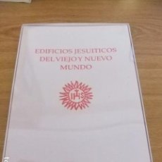 Libros de segunda mano: CATÁLOGO DE LA EXPOSICIÓN EDIFICIOS JESUÍTICOS DEL VIEJO Y NUEVO MUNDO. Lote 101210147