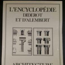 Libros de segunda mano: ARCHITECTURE ENCICLOPEDIA DIDEROT ET D'ALEMBERT FACSÍMIL. Lote 140687965