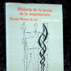 Libros de segunda mano: HISTORIA DE LA TEORIA DE LA ARQUITECTURA 2.- HANNO - WALTER KRUFT - ALIANZA FORMA - 9788420670966. Lote 101492239