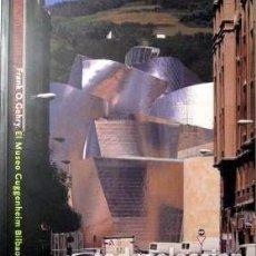 Libros de segunda mano: FRANK O. GEHRY. EL MUSEO GUGGENHEIM BILBAO. Lote 105038659