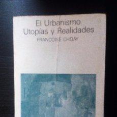 Libros de segunda mano: EL URBANISMO. UTOPÍAS Y REALIDADES FRANÇOISE CHOAY ED. LUMEN. Lote 144932580