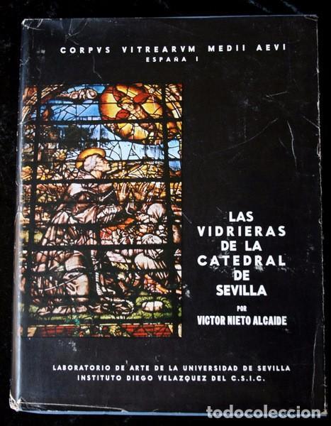 LAS VIDRIERAS DE LA CATEDRAL DE SEVILLA - VICTOR NIETO ALCALDE - MUY ILUSTRADO - GRAN FORMATO (Libros de Segunda Mano - Bellas artes, ocio y coleccionismo - Arquitectura)