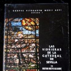 Libros de segunda mano: LAS VIDRIERAS DE LA CATEDRAL DE SEVILLA - VICTOR NIETO ALCALDE - MUY ILUSTRADO - GRAN FORMATO. Lote 102004183