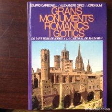 Libros de segunda mano: GRANS MONUMENTS ROMANICS I GOTICS. EDUARD CARBONELL. Lote 102049403