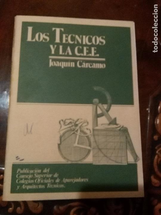 Libros de segunda mano: LOS TECNICOS Y LA COMUNIDAD ECONOMICA EUROPEA , JOAQUIN CARCAMO - - Foto 3 - 102302715