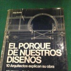 Libros de segunda mano: EL PORQUE DE NUESTROS DISEÑOS - 10 ARQUITECTOS EXPLICAN SU OBRA. Lote 132330098