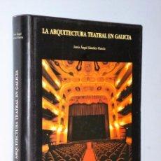 Libros de segunda mano: LA ARQUITECTURA TEATRAL EN GALICIA. CATALOGACIÓN ARQUEOLÓGICA Y ARTÍSTICA DE GALICIA DEL MUSEO DE PO. Lote 102740215