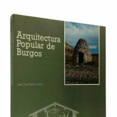 Libros de segunda mano: ARQUITECTURA POPULAR DE BURGOS // JOSÉ LUIS GARCÍA GRINDA // 1988. Lote 103026423