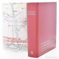 Libros de segunda mano: CONSTRUCTORES DE LA CIUDAD CONTEMPORÁNEA. APROXIMACIÓN DISCIPLINAR A TRAVÉS DE LOS TEXTOS - VALDIVIA. Lote 103602358
