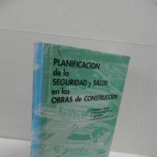 Libros de segunda mano: PLANIFICACIÓN DE LA SEGURIDAD E HIGIENE EN EL TRABAJO EN CONSTRUCCIÓN ... ARQUITECTURA. Lote 103651607