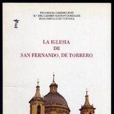 Livres d'occasion: GIMENEZ, PRUDENCIA, NACHON, C. Y DIAZ, M. LA IGLESIA DE SAN FERNANDO, DE TORRERO, EN ZARAGOZA. 1983. Lote 103664995