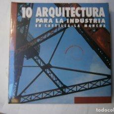 Libros de segunda mano: LIBROS ARQUITECTO ARQUITCTURA - ARQUITECTURA PARA LA INDUSTRIA EN CASTILLA LA MANCHA 1995. Lote 103719839