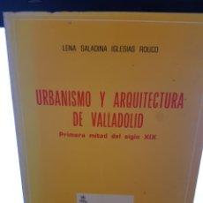 Libros de segunda mano: EG20//URBANISMO Y ARQUITECTURA DE VALLADOLID//1A MITAD DEL SIGLO XIX. Lote 103784527