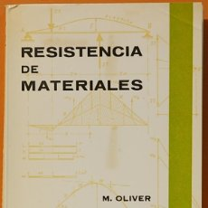 Libros de segunda mano: RESISTENCIA DE MATERIALES-M. OLIVER/L,ORTIZ,MADRID 1967,TOMO I. Lote 103800711