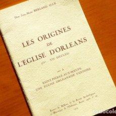 Libros de segunda mano: LES ORIGINES DE L'EGLISE D'ORLEANS (IV - VII SIECLES) SUIVI DE SAINT PIERRE AUX BOEUFS... 1979. Lote 103941343