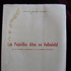 Libros de segunda mano: LOS PAJARILLOS ALTOS EN VALLADOLID,1973,ANTONIO BEGINES,150PP. URBANISMO DE UN SUBURBIO,150PP. Lote 103946511