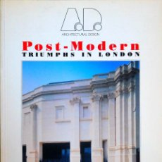 Libros de segunda mano: POST MODERN TRIUMPHS IN LONDON, ARCHITECTURAL DESIGN, CHARLES JENCKS, 1991. Lote 104176599