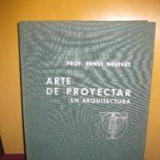 Libros de segunda mano: ARTE DE`PROYECTAR EN ARQUITECTURA. PROF. ERNST NEUFERT. EDITORIAL GUSTAVO GILI 1964.. Lote 104263091