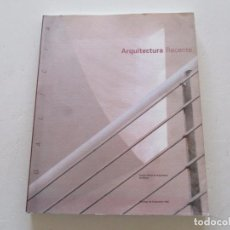 Libros de segunda mano: VV. AA. ARQUITECTURA RECENTE. RM84567. . Lote 104283959