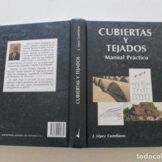 Libros de segunda mano: JOAQUÍN LÓPEZ CASTELLANOS. CUBIERTAS Y TEJADOS. MANUAL PRÁCTICO. RM84571. . Lote 104284195