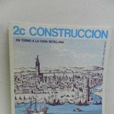Libros de segunda mano: 2C CONSTRUCCION DE LA CIUDAD N 11 EN TORNO A LA CASA SEVILLANA ARQUITECTURA. Lote 181232301