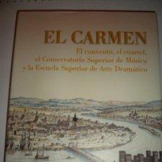 Libros de segunda mano: EL CARMEN SEVILLA CONVENTO CUARTEL CONSERVATORIO MUSICA Y ESCUELA ARTE DRAMATICO. Lote 105049987