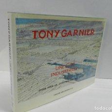 Libros de segunda mano: UNE CITÉ INDUSTRIELLE, ETUDE POUR LA CONSTRUCTION DES VILLES TONY GARNIER 1988 ARQUITECTURA DIFICIL . Lote 105185515