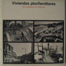 Libros de segunda mano: VIVIENDAS PLURIFAMILIARES. DE LA AGREGACIÓN A LA INTEGRACIÓN.. Lote 105682771