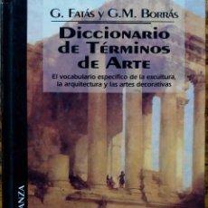 Libros de segunda mano: DICCIONARIO DE TERMINOS DE ARTE. G.FATAS. G.M. BORRAS. LIBRO. Lote 105998391