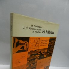 Libros de segunda mano: EL HABITAT .- HARALD DEILMANN GUSTAVO GILI 1980 TAPA DURA ARQUITECTURA MUY DIFICIL ISBN-10: 84252078. Lote 208806665