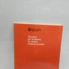 Libros de segunda mano: DIRECTRIUS PER AL DISSENY DE CENTRES D'ATENCIÓ PRIMÀRIA VV.AA. 1991. Lote 107079955