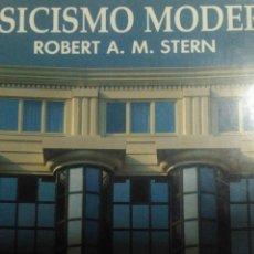 Libros de segunda mano: CLASICISMO MODERNO. ROBERT A. M. STERN. NEREA 1986. CARTONÉ CON SOBRECUBIERTA. PÁGINAS 286. PESO 15. Lote 107133855