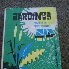 Libros de segunda mano: JARDINES, PROYECTO Y CONSTRUCCION -- JOSE IGORA -- MONOGRAFICAS CEAC - Nº 39 -- 1966 --. Lote 107224811