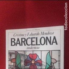 Libros de segunda mano: BARCELONA MODERNISTA - CRISTINA & E. MENDOSA - ED. PLANETA - RUSTICA. Lote 107250915