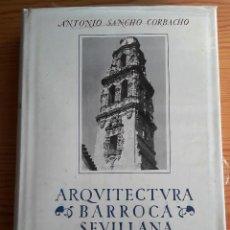 Libros de segunda mano: ARQUITECTURA BARROCA SEVILLANA (SANCHO CORBACHO 1984, REIMPRESIÓN) SIN USAR, RETRACTILADO. Lote 162649377