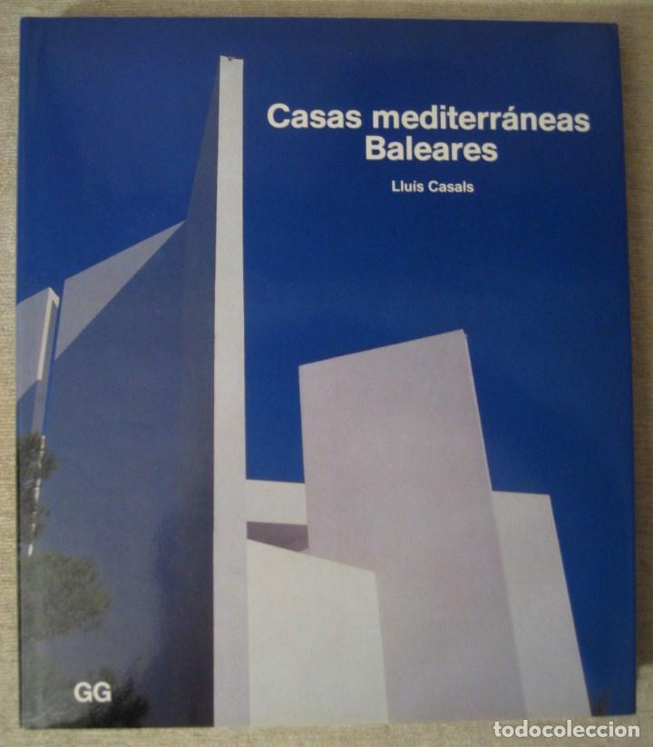 CASAS MEDITERRÁNEAS. BALEARES. (Libros de Segunda Mano - Bellas artes, ocio y coleccionismo - Arquitectura)