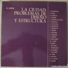Libros de segunda mano: LA CIUDAD: PROBLEMAS DE DISEÑO Y ESTRUCTURA. Lote 107449283