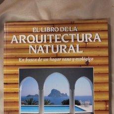 Libros de segunda mano: EL LIBRO DE LA ARQUITECTURA NATURAL. DAVID PEARSON. 1994. Lote 107487935